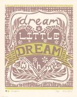 Dream a Little Dream with Me Fine Art Print