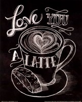 Love You a Latte No Border Fine Art Print