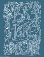 Be Here Now Fine Art Print