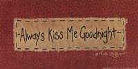 Always Kiss Me Goodnight - quote Fine Art Print