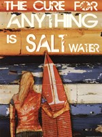 Salt Water Cures Anything Fine Art Print