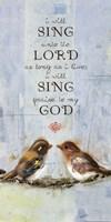 I Will Sing Fine Art Print