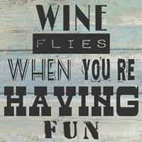 Wine Flies When You're Having Fun - square Fine Art Print