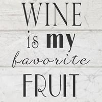 Wine is My Favorite Fruit II Framed Print