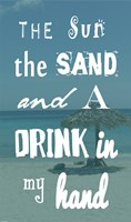 The Sun, the Sand and a Drink in My Hand Fine Art Print