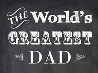 The World's Greatest Dad Fine Art Print