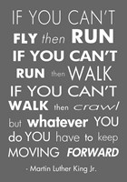 You Have to Keep Moving Forward -Martin Luther King Jr. Framed Print