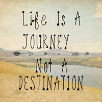 Life Is A Journey quote Fine Art Print