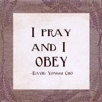 I Pray and I Obey Fine Art Print