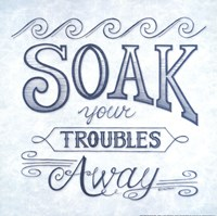Soak Your Troubles Away Fine Art Print