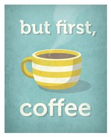 But First, Coffee Fine Art Print