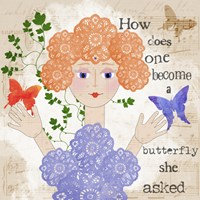 Become A Butterfly Fine Art Print
