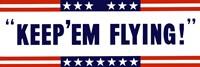Keep 'Em Flying! Fine Art Print