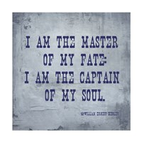 I Am The Master Of My Fate: I Am The Captain Of My Soul, Invictus Fine Art Print