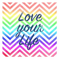 Love Your Life Fine Art Print
