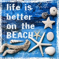 Life is Better on the Beach Fine Art Print