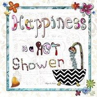 Happiness Is A Hot Shower Fine Art Print