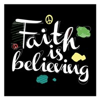 Faith Is Believing Fine Art Print
