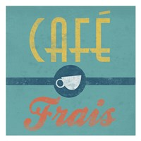 Cafe Frais Fine Art Print