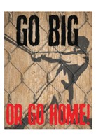 Go Big Framed Print