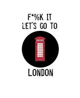 Let's Go to London Framed Print
