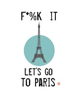 Let's Go to Paris Framed Print