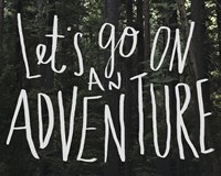 Let's Go On An Adventure Fine Art Print