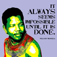 It Always Seems Impossible Until It Is Done - Nelson Mandela Fine Art Print