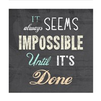 It Always Seems Impossible Until It's Done -Nelson Mandela Quote Framed Print