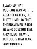 Courage - Nelson Mandela Quote Fine Art Print