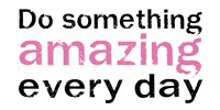 Do Something Amazing 2 Framed Print