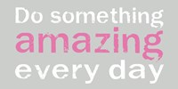 Do Something Amazing 3 Framed Print