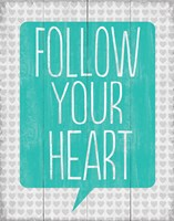 Follow Your Heart 3 Framed Print