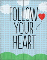 Follow Your Heart 4 Framed Print