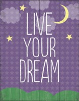 Live Your Dream Framed Print