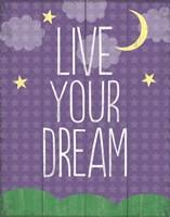 Live Your Dream Fine Art Print