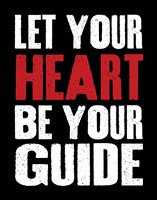 Let Your Heart Be Your Guide 2 Framed Print