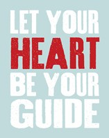 Let Your Heart Be Your Guide 3 Framed Print