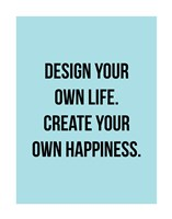 Design Your Own Life 1 Framed Print