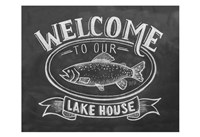 Welcome To Our Lake House Fine Art Print