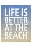 Life Is Better At The Beach Framed Print