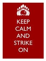 Keep Calm and Strike On Fine Art Print
