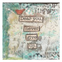 Dear You Never Give Up Fine Art Print