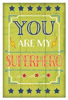 You Are My Superhero Framed Print