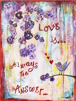 Love Is Always The Answer Fine Art Print