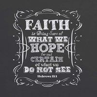Faith Is Being Sure Of Fine Art Print