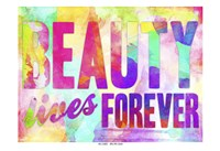 Beauty Lives Forever Fine Art Print