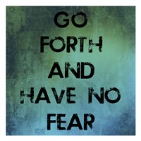 Go Forth Fine Art Print