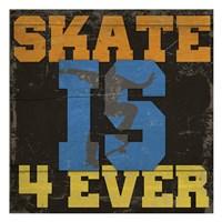 Skate Is 4 Ever Fine Art Print