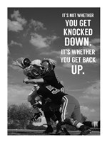 It's Not Whether You Get Knocked Down, It's Whether You Get Up -Vince Lombardi Framed Print